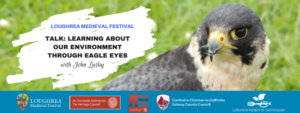 Talk: Learning about our environment through eagle eyes Loughrea Medieval Festival